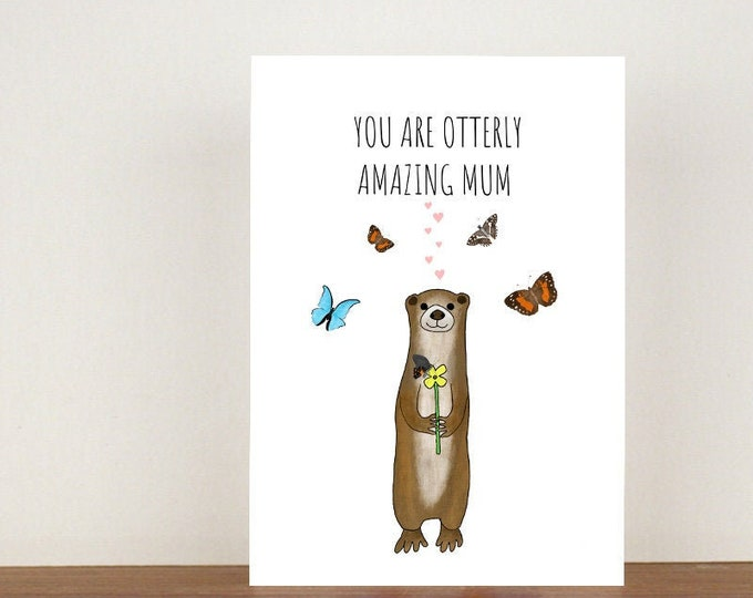 You Are Otterly Amazing Mum Card, Mothers Day Card, Mothers Day, Birthday Card, Greeting Card