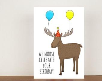 We Moose Celebrate Your Birthday, Card, Greeting Card, Birthday Card, Moose Card, Moose Birthday Card, Birthday, Friend Birthday Card