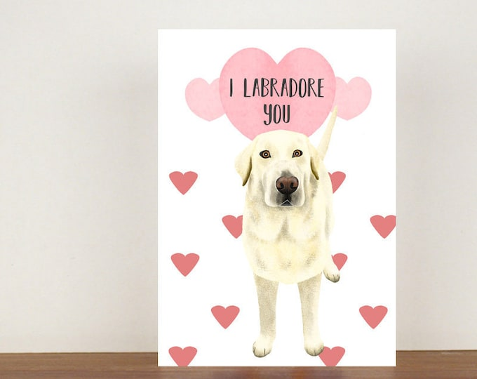 I Labradore You Anniversary Card, Card, Greeting Card, Dog Card, Labrador Card, Love Card, Valentines Day Card, Anniversary Card