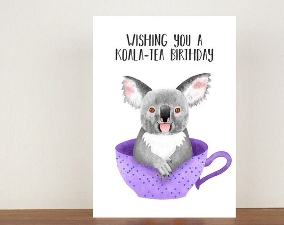 Wishing You A Koala-Tea Birthday, Card, Greeting Card, Birthday Card, Koala Card, Koala Birthday Card, Birthday