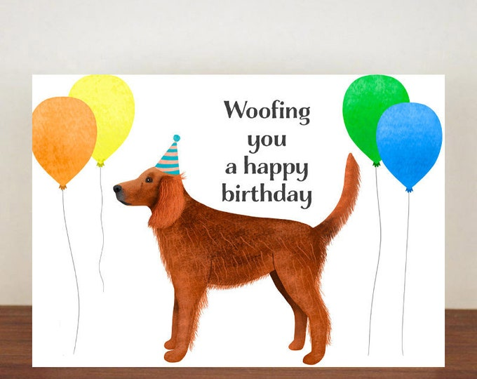 Woofing You A Happy Birthday, Card, Greeting Card, Birthday Card, Dog Card, Dog Birthday Card, Friend Birthday Card, Irish Setter