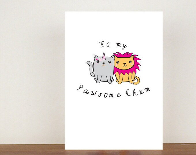 To My Pawsome Chum, Birthday Card, Greeting Card, Best Friend, Cute Cats, Best Friends, Kittens