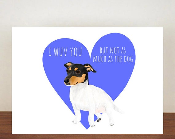 Jack Russel I Wuv You But Not As Much As The Dog Anniversary Card, Cards, Love, Dog card, Love Card, Dogs, Dog Love Card