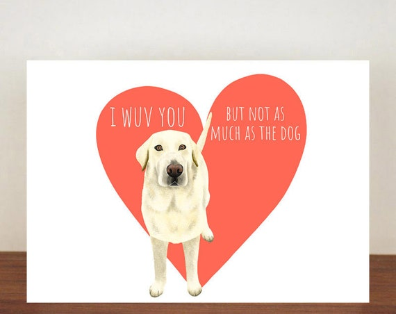 Labrador I Wuv You But Not As Much As The Dog Anniversary Card, Cards, Love, Dog card, Love Card, Dogs, Dog Love Card