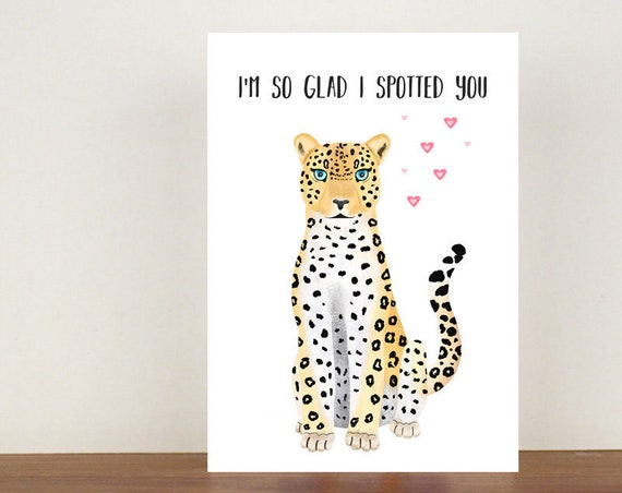 I'm So Glad I Spotted You Anniversary Card, Leopard. Leopard Card, Cards, Greeting Cards, Love, Valentines Card, Cat Card, Love Card