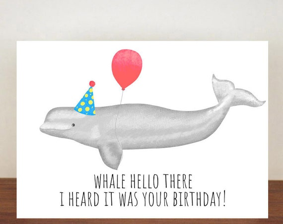 Whale Hello There I Heard It Was Your Birthday, Birthday Card, Card, Greeting Card, Whale, Whale Birthday Card, Funny Card, Beluga Whale