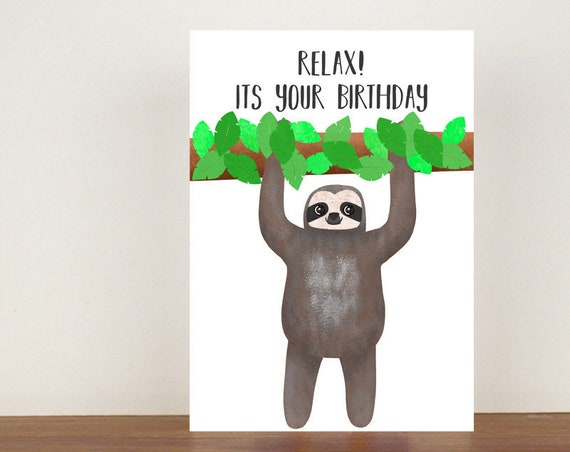 Relax! Its Your Birthday Card, Card, Greeting Card, Birthday Card, Sloth Card, Sloth Birthday Card, Birthday