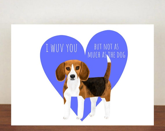Beagle I Wuv You But Not As Much As The Dog Anniversary Card, Cards, Love, Dog card, Love Card, Dogs, Dog Love Card