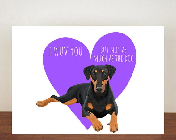 Doberman I Wuv You But Not As Much As The Dog Anniversary Card, Cards, Love, Dog card, Love Card, Dogs, Dog Love Card
