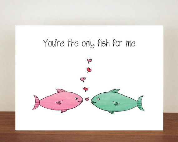 You're the only fish for me anniversary card, cards, greeting cards, love, valentines card, fish card, happy valentines day, love card