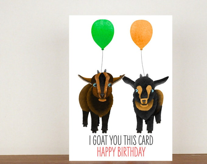 I Goat You This Card Happy Birthday, Card, Pygmy Goat, Birthday Card, Goat Card, Goat Birthday Card, Birthday, Friend Birthday Card