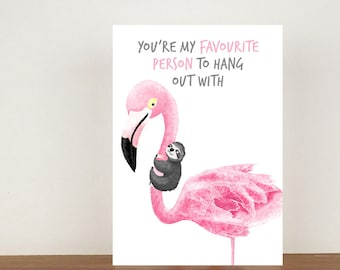 You're My Favourite Person To Hang Out With Card, Greeting Card, Best Friend Card, Friend Card, Flamingo Card, Thank You Card, Sloth Card