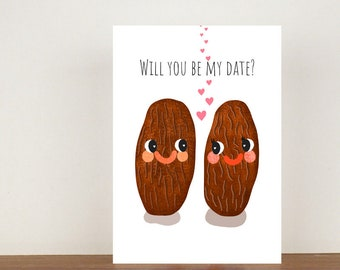 Will You Be My Date Anniversary Card, Greeting Cards, Love, Valentines Card, Happy Valentines Day, Love Card