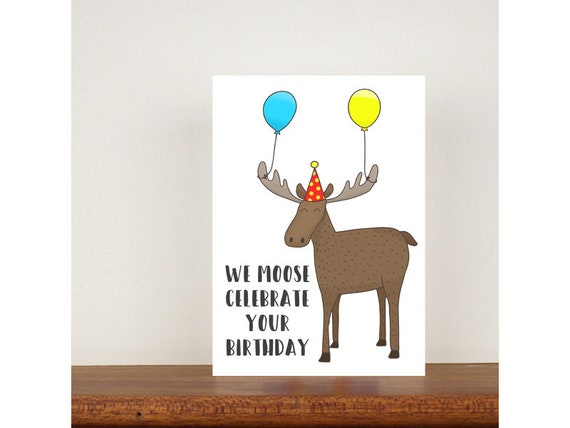 We Moose Celebrate Your Birthday, Card, Greeting Card, Birthday Card, Moose Card, Moose Birthday Card, Birthday, Friend Birthday Card