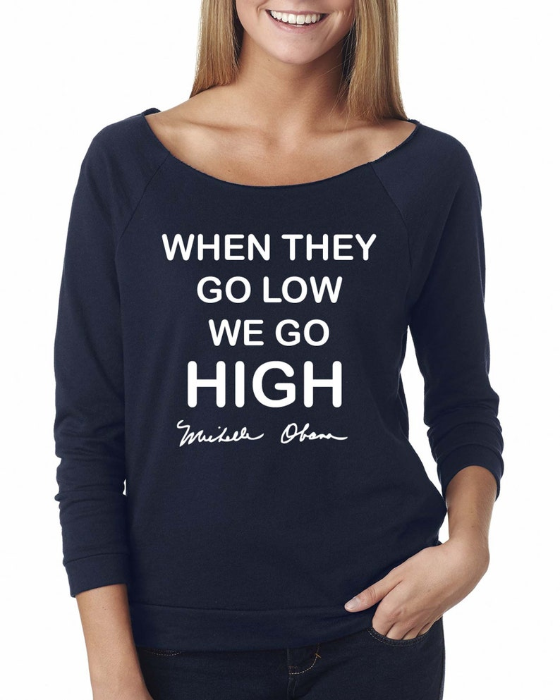 when they go low we go high Michelle obama shirt top vote image 0