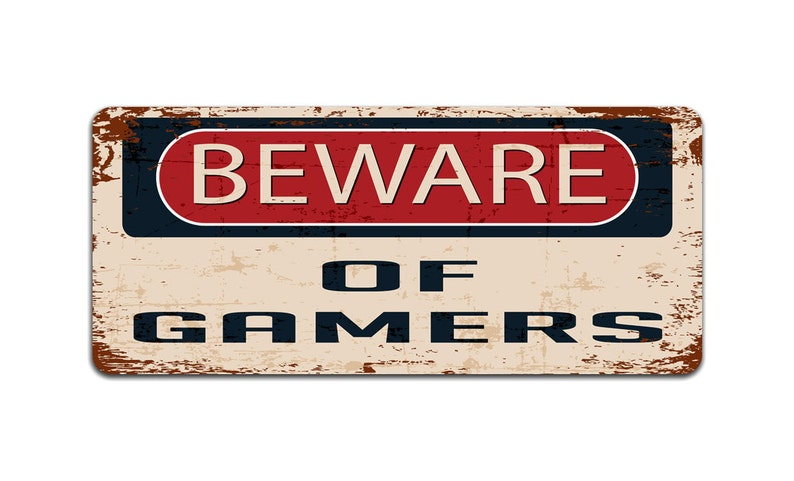 Beware of Gamers Funny Gift Gift For Teenager Vintage Effect Metal Sign
