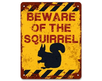 Beware of the Squirrel   Metal Sign   Vintage Effect