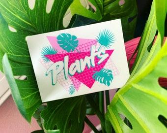 PLANTS STICKER - 80s 90s style vinyl decal - Retro Vaporwave Vapourwave Plant Mom Mama Mum Dad Daddy Parent Parenthood grow gift Vegan Power
