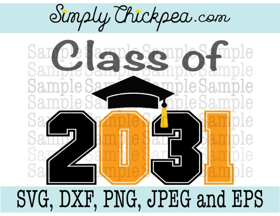 Svg Dxf Png Cutting File Jpeg And Eps Class Of 2031 Etsy