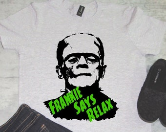 Frankie Says Relax - cult classic -adult - toddler - youth - classic monster - Frankenstein - Horror