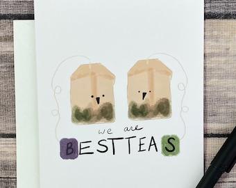 Funny We Are Best Teas Besties Friendship Tea Pun card for best friend, coworker, sister, girlfriend, appreciation, thank you card, love