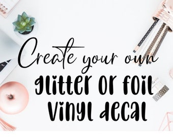 Custom Glitter sparkle Wall Sticker Design your Own Decal