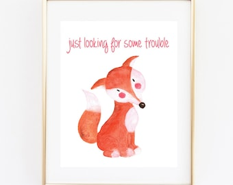 Funny Nursery Printable, Looking for Trouble, 8x10 Instant Download,Wall Art Sign, Nursery Decor, Cute Nursery Printable Sign,print, Fox