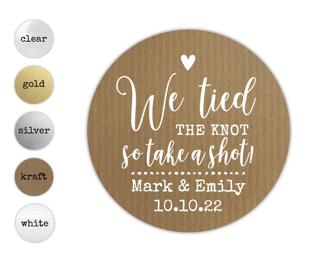We tied the knot stickers clear sticker, Wedding take a shot stickers, Clear favor stickers, Gold favor stickers wine bottle label