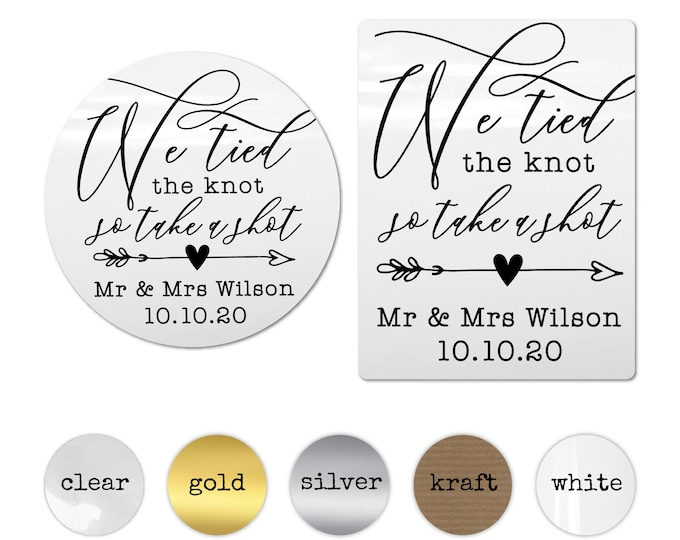 Personalised we tied the knot stickers for wedding, Wedding take a shot stickers, Gold favor stickers, Wine bottle labels