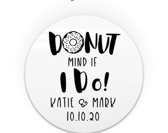Donut wedding bag stickers donut mind if I do wedding labels, Donut thank you favor stickers, Personalized wedding favor stickers