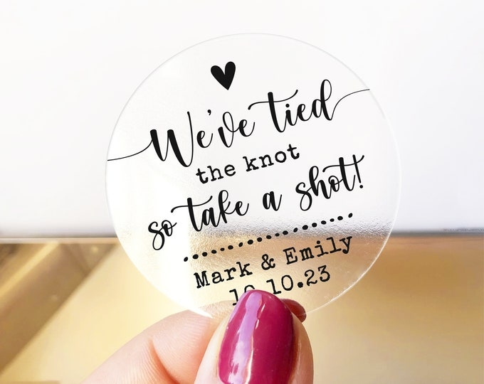We tied the knot shot glasses custom wedding favors stickers, Wedding take a shot stickers, Clear favor stickers, Custom shot glass labels