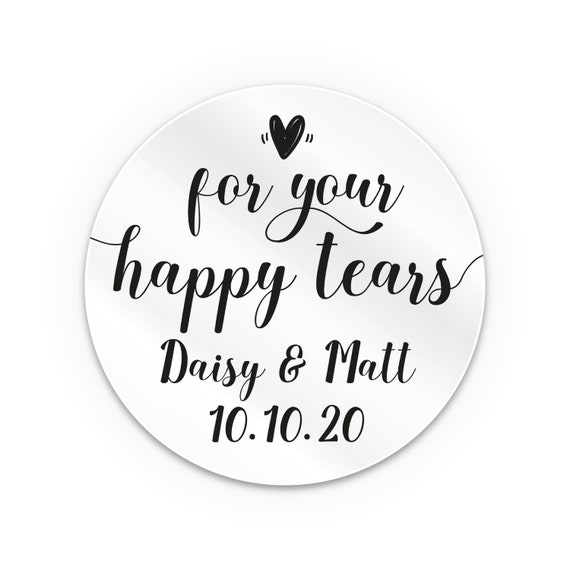Clear personalised stickers for your happy tears stickers, Transparent happy tears labels, Wedding favors for guests custom wedding stickers
