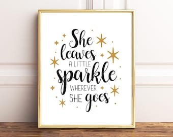She leaves a little sparkle wherever she goes Printable, Girl nursery prints, Baby Girl Nursery Wall Art, Gold Nursery Wall Decor