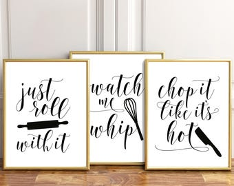 Kitchen Wall Decor, Kitchen Printables, Kitchen Wall Art, Chop It Like It's Hot, Just Roll With It, Watch Me Whip, Kitchen Set Of 3 Prints