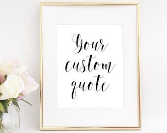 Custom Quote Printable, Custom Printable Design, Custom Quote Print, Custom Quote Sign, Custom Quote Wall Art, Custom Quote Poster, Signs
