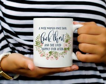 Curse Word Mug, Quote Mug, Coffee Mug, Cussing Mug, Gag Gift, Funny Coffee Mug, Gift For Her, Happily Ever After, Mothers Day, Black Friday