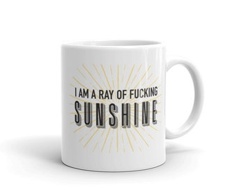 Ray of Sunshine Quote Mug, Funny Coworker Gift, Coffee Mug, Gag Gift, Funny Coffee Mug, Christmas Gift, Mature, Swear Words