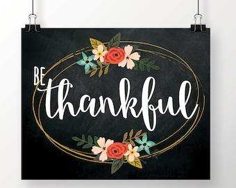 Be Thankful, Chalkboard, Printable Art, Holiday Art Print, Christmas, Thanksgiving, Farmhouse Style, Floral Print, Thankful, Fixer Upper