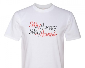 Stay Hungry Stay Humble Tshirt - Men