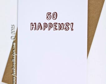 Funny 50th Birthday Card Fifty Happens
