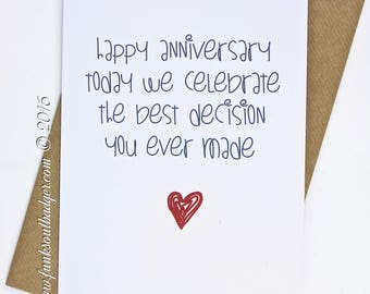 Funny Anniversary Card Today We Celebrate The Best Decision You Made