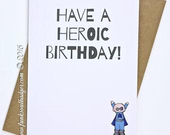 Birthday Card Have A Heroic Birthday