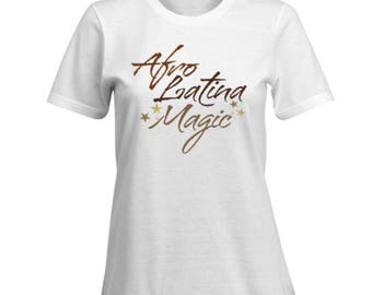 Afro-Latina Magic 100% Cotton Premium SignatureSoft T-Shirt