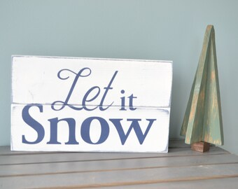 Let it snow Sign // Christmas Decor // Holiday Sign // Rustic Christmas Winter Sign // Blue White Winter Decor