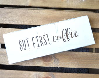 But first, coffee Sign // Kitchen coffee sign // Coffee lover gift // Coffeehouse decor // Small kitchen sign