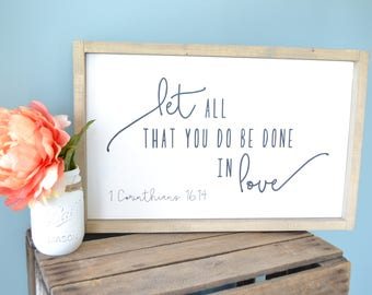 Let all that you do be done in Love Sign // Rustic Love Sign // Bible Verse Sign // Master Bedroom Decor // I Corinthians 16:14