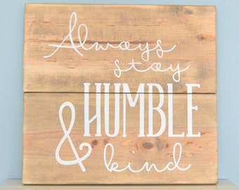 Humble and Kind Sign // Rustic Home Sign // Distressed Home Decor // Always Stay Humble and Kind // Tim McGraw