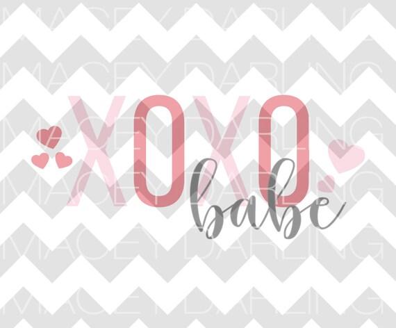 Xoxo Babe Svg Valentine S Day Svg Baby Girl Svg Etsy