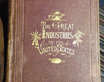 1872 The Great Industries of the United States