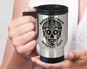 Sugar Skull Mug Halloween Gift Travel Mug Day of the Dead Dia de los Muertos Sugar Skull Gift Vivere Mori for Her or for Him Friend Birthday